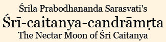 Sri-Chaitanya-chandramrita The Nectar Moon of Sri Chaitanya